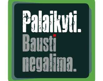 PALAIKYTI. BAUSTI NEGALIMA
